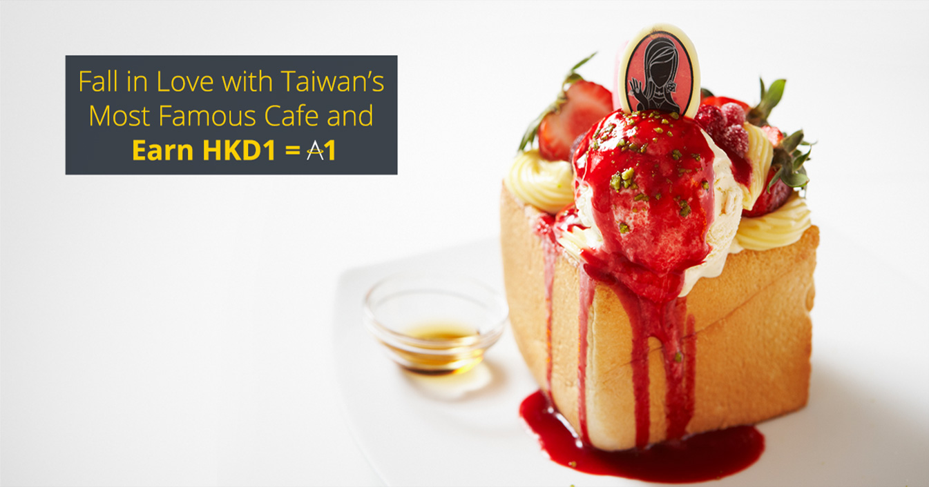 Fall in Love with Taiwan's Most Famous Café and Earn HKD1 = A1