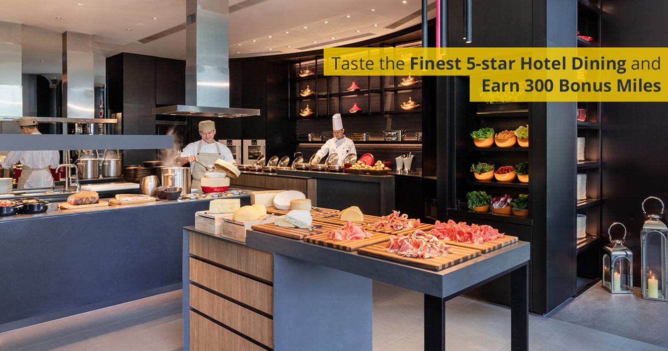 Taste the Finest 5-star Hotel Dining and Earn 300 Bonus Miles
